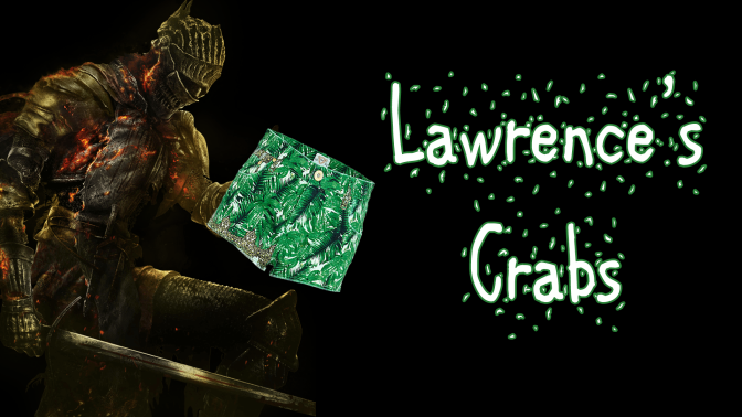 Lawrence's Crabs featuring Dark Souls III