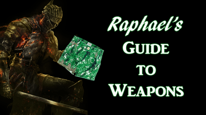 Raphael's Guide to Weapons