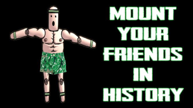Mount Your Friends in History